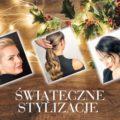 Fryzury świąteczne i noworoczne stylizacje